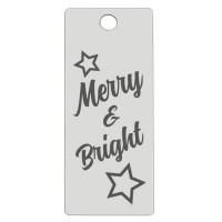 Edelstahl Anhänger, Rechteck, 16 x 38 mm, Motiv: Merry and Bright, silberfarben
