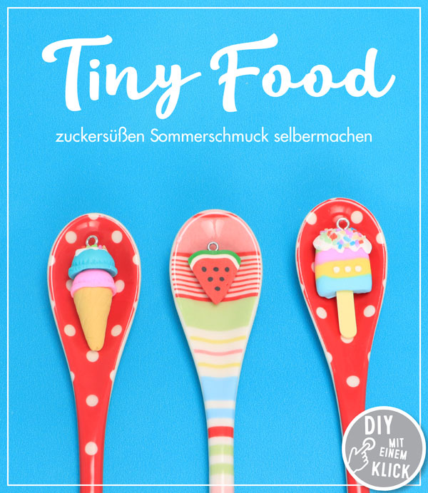 Tiny Food zuckersüße Sommerahnhänger