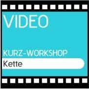 Video Kurz-Workshop Kette