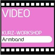 Video Kurz-Workshop Armband