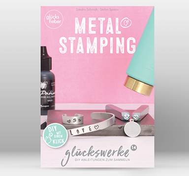 """DIY Online Magazin Glückswerke """"Metal Stamping"""""""
