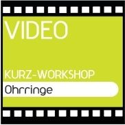 Video Kurz-Workshop Ohrringe