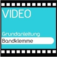 Video Grundanleitung Bandklemme
