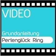 V19 Video Grundanleitung Perlenglück Ring