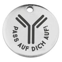 """Edelstahl Anhänger, Rund, Durchmesser 15 mm, Motiv """"Pass auf dich auf"""" mit Antikörper, silberfarben"""