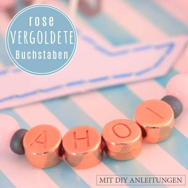 DIY Armbänder mit rosevergoldeten Buchstabenperlen