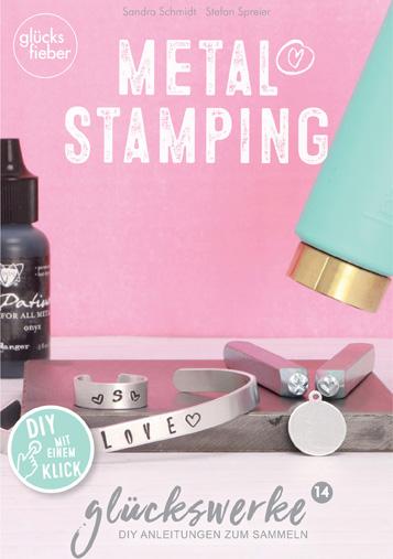DIY Online Magazin Glückswerke 14 Metal Stamping